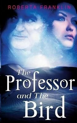 Professor and the Bird by Roberta Franklin Paperback Book