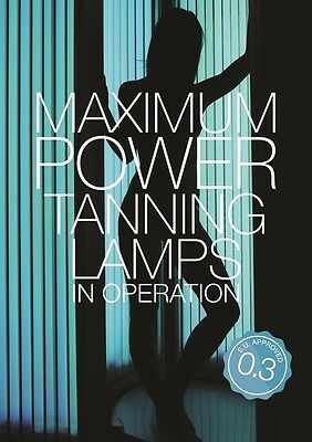 Sunbed Tan Poster - 'Maximum Power Tanning Lamps in Operation- E.U. approved 0.3
