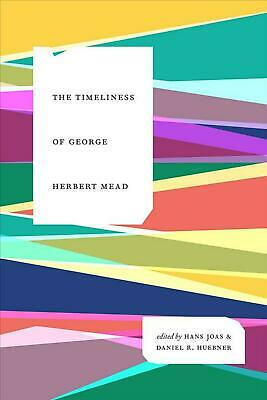 The Timeliness of George Herbert Mead by Hans Joas (English) Hardcover Book Free