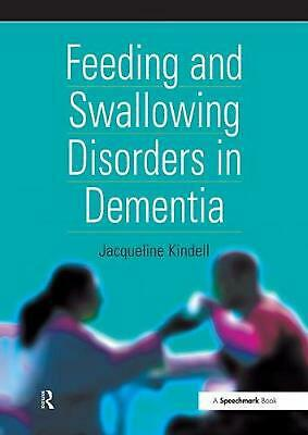 Feeding and Swallowing Disorders in Dementia by Jacqueline Kindell Paperback Boo