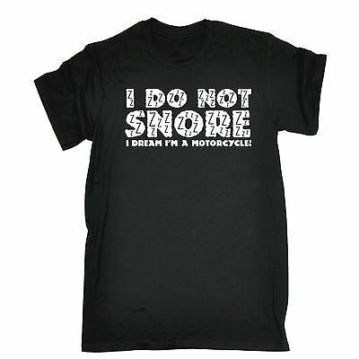 I Do Not Snore Dream Im A Motorcycle T-SHIRT Bike Motorbike Christmas funny gift