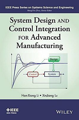 System Design and Control Integration for Advanced Manufacturing (IEEE Press Se