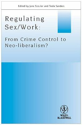 Regulating Sex/Work (Journal of Law and Society Special Issues),PB,Jane Scoular