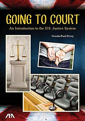 Going to Court: An Introduction to the U.S. Justice System,PB- NEW
