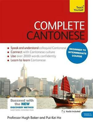 Complete Cantonese Beginner to Intermediate Course: (Book and audio support) by