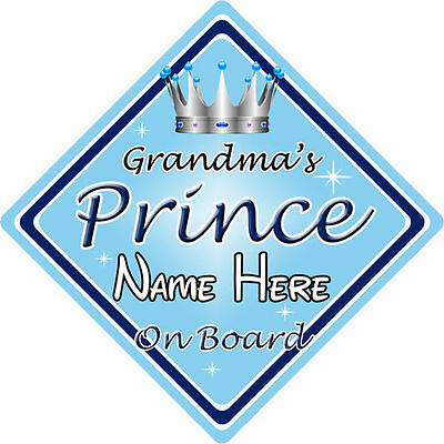 Personalised Child//Baby On Board Car Sign ~ Grandmas Prince On Board ~ L.Blue