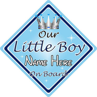 Personalised Child/Baby On Board Car Sign ~ Our Little Boy On Board ~ L.Blue