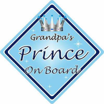 Non Personalised Child//Baby On Board Car Sign ~ Nana /& Grandads Prince ~ Blue