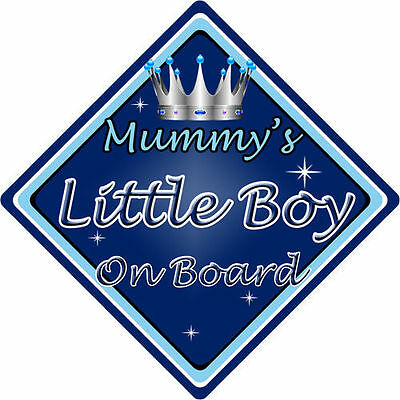 Non Personalised Child/Baby On Board Car Sign ~ Mummys Little Boy ~ D.Blue