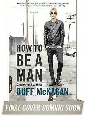How to Be a Man: (And Other Illusions) by Duff McKagan (English) Paperback Book