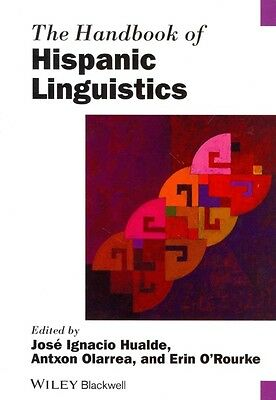 The Handbook of Hispanic Linguistics by Hualde Paperback Book (English)