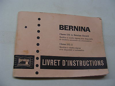 vintage instruction manual in FRENCH for BERNINA 530-2  / LIVRET  EN FRANCAIS