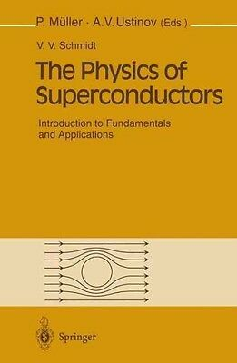 The Physics of Superconductors: Introduction to Fundamentals and Applications by
