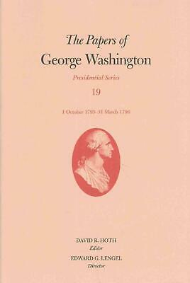 The Papers of George Washington: 1 Oct. 1795 31 March 1796: Volume 19 1 October