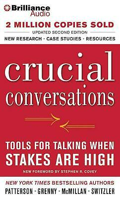 Crucial Conversations: Tools for Talking When Stakes Are High: Tools for Talking