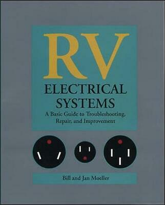 RV Electrical Systems: A Basic Guide to Troubleshooting, Repairing and Improveme
