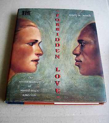 FORBIDDEN LOVE the secret history of mixed-race America (G. NASH)