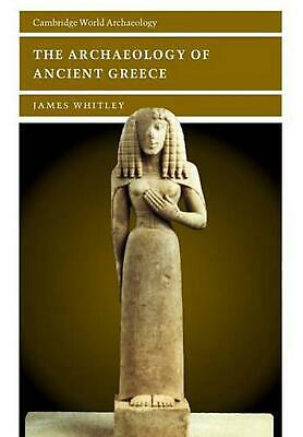 The Archaeology of Ancient Greece by James Whitley (English) Paperback Book Free