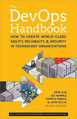 The DevOps Handbook: How to Create World-Class Agility, Reliability, and Securit