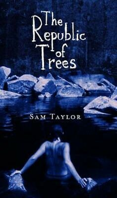 The Republic of Trees by Sam Taylor Paperback Book