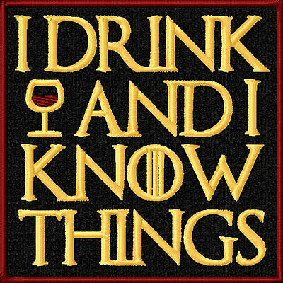 I Drink And I Know Things Patch Embroidered Badge Lannister Game of Thrones NEW
