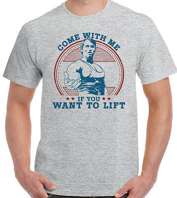 Arnold Schwarzenegger Come With Me If You Want To Lift Mens Gym T-Shirt Training