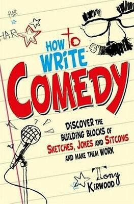 How To Write Comedy by Tony Kirwood Paperback Book