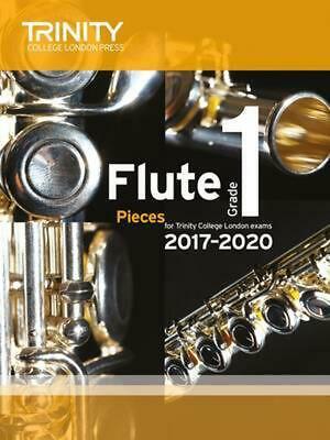 Trinity College London: Flute Exam Pieces Grade 1 2017-2020 (score & Part) by Tr