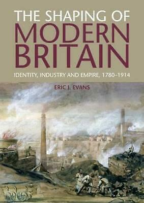 Shaping of Modern Britain by Eric Evans Paperback Book (English)
