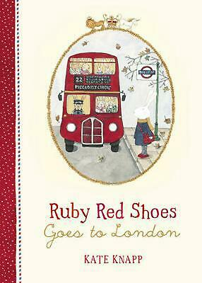 Ruby Red Shoes Goes to London by Kate Knapp Hardcover Book