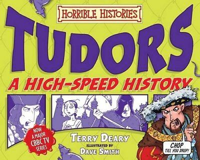 Tudors - A High-Speed History (Horrible Histories), Terry Deary, New Book