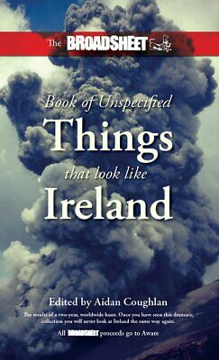 The Broadsheet Book of Unspecified Things that look like Ireland, , New Book