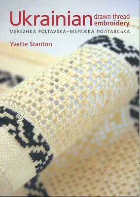 Ukrainian Drawn Thread Embroidery: Merezhka Poltavska by Yvette Stanton (English