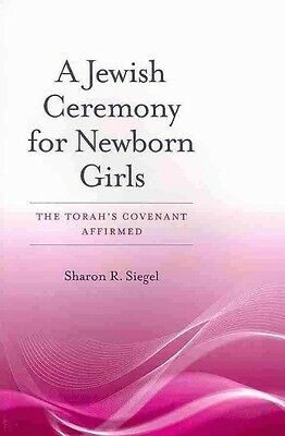 A Jewish Ceremony for Newborn Girls: The Torah's Covenant Affirmed by Sharon R.