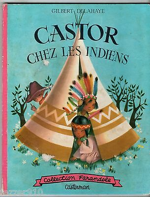 Gilbert Delahaye ¤ Castor Chez Les Indiens ¤ 1955 Casterman Collection Farandole