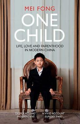 One Child: Life, Love and Parenthood in Modern China by Mei Fong Paperback Book