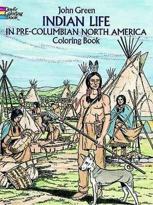 New Indian Life in Pre-Columbian North America Coloring Book History Culture
