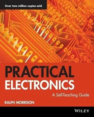 Practical Electronics: A Self-Teaching Guide by Ralph Morrison Paperback Book (E