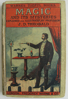 Magic and Its Mysteries by J.D. Theobald London 1880's