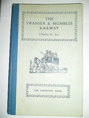 The Swansea and Mumbles Railway  by Charles E Lee, 1954.