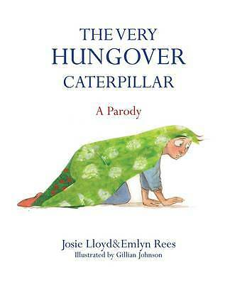 The Very Hungover Caterpillar, Josie Lloyd, Emlyn Rees, New