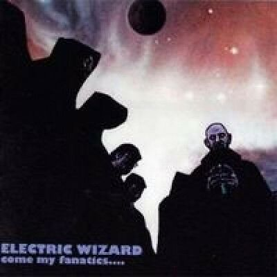 "Electric Wizard ""Come My Fanatics"" Vinyl"