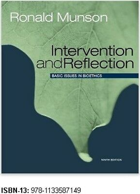 Intervention and Reflection: Basic Issues in Bioethics 9781285071381, Munson