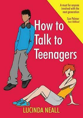 How to Talk to Teenagers by Lucinda Neall (English) Paperback Book Free Shipping