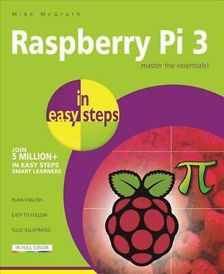 Raspberry Pi 3 in Easy Steps by Mike McGrath (English) Paperback Book Free Shipp