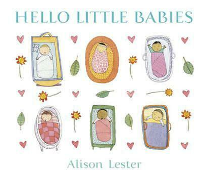 Hello Little Babies by Alison Lester Hardcover Book