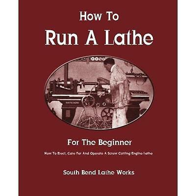 FREE 2 DAY SHIPPING: How To Run A Lathe: For The Beginner: How To Erect, Care