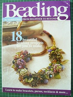 BEADING From Beginner to Beyond By Sheilah Cleary - 18 projects, 114 pages NEW