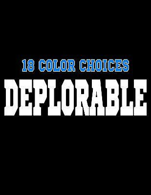 DEPLORABLE Decal Car Sticker Window Wall Bumper Funny Donald Trump Supporter