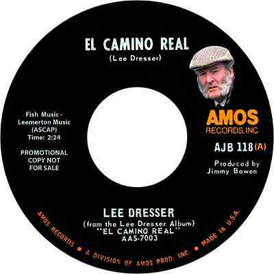 """LEE DRESSER - """"EL CAMINO REAL"""" c/w """"THINKIN' 'BOUT YOUR LOVE"""" LISTEN TO BOTH"""